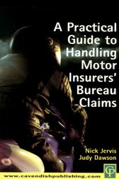 Practical Guide to Handling Motor Insurers' Bureau Claims by Nick Jervis