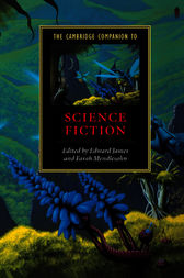 The Cambridge Companion to Science Fiction by Edward James