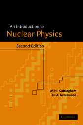 An Introduction to Nuclear Physics by W. N. Cottingham