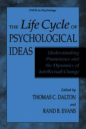 The Life Cycle of Psychological Ideas by Thomas C. Dalton