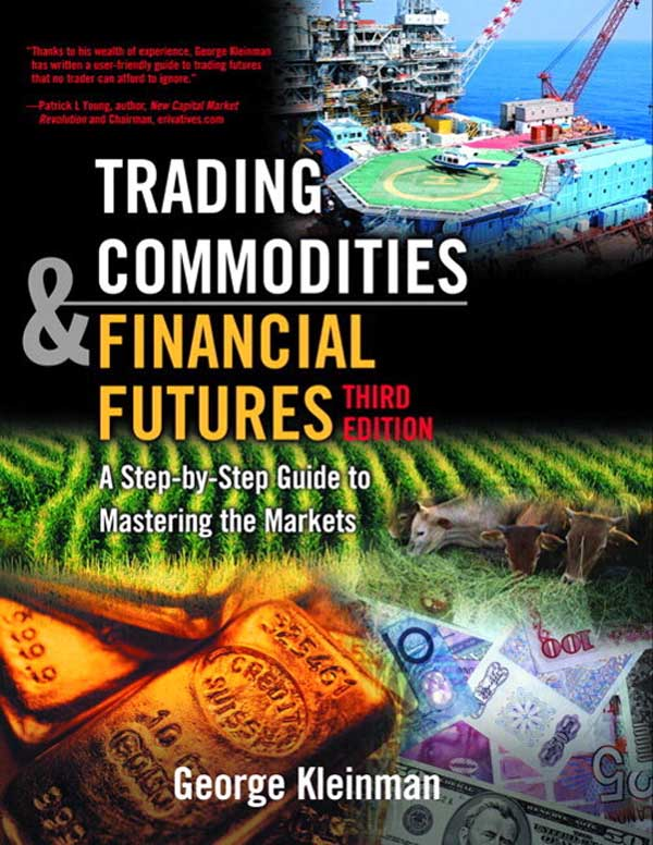 Download Ebook Trading Commodities and Financial Futures (3rd ed.) by George Kleinman Pdf