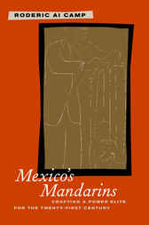Mexico's Mandarins by Roderic Camp