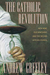 The Catholic Revolution by Andrew Greeley