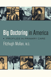 Big Doctoring in America by fitzhugh Mullan