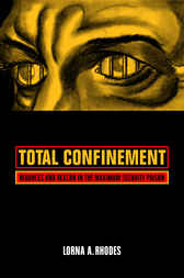 Total Confinement by Lorna A. Rhodes