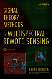 Signal Theory Methods in Multispectral Remote Sensing by David A Landgrebe