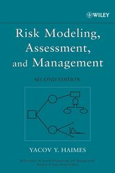 Risk Modeling, Assessment, and Management by Yacov Y. Haimes