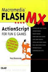 Macromedia Flash MX ActionScript for Fun and Games by Gary Rosenzweig