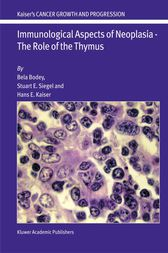 Immunological Aspects of Neoplasia — The Role of the Thymus by Bela Bodey