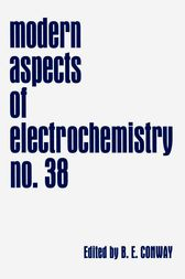 Modern Aspects of Electrochemistry, Number 38 by B. E. Conway