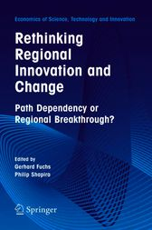 Rethinking Regional Innovation and Change: Path Dependency or Regional Breakthrough by Gerhard Fuchs