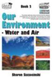 Our Environment Book 2: Water and Air by Sharon Szczecinski