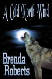 A Cold North Wind by Brenda Roberts