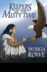 Keepers of the Misty Time by Patricia Rowe