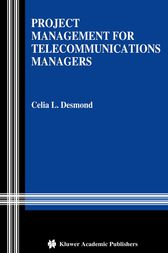 Project Management for Telecommunications Managers by Celia L. Desmond