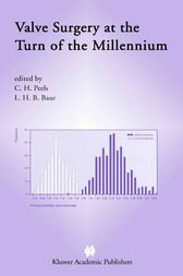 Valve Surgery at the Turn of the Millennium by C.H. Peels