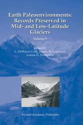 Earth Paleoenvironments: Records Preserved in Mid- and Low-Latitude Glaciers by L.DeWayne Cecil
