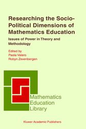 Researching the Socio-Political Dimensions of Mathematics Education by Paola Valero