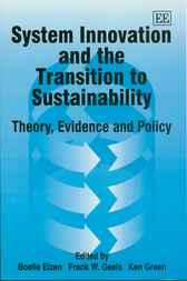 System Innovation and the Transition to Sustainability by B. Elzen