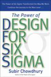 Power of Design for Six Sigma by Subir Chowdhury