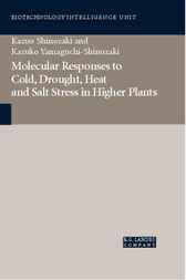Molecular Responses to Cold Drought, Heat, and Salt Stress in Higher Plants by Kazuo Shinozaki