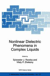 Nonlinear Dielectric Phenomena in Complex Liquids by Sylwester J. Rzoska