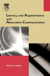 Literacy and Augmentative and Alternative Communication by Martine Smith