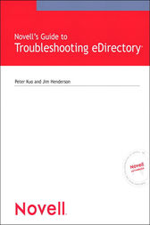 Novell's Guide to Troubleshooting eDirectory by Peter Kuo