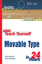 Sams Teach Yourself Movable Type in 24 Hours by Molly E. Holzschlag