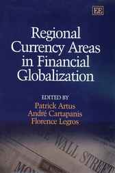 Regional Currency Areas in Financial Globalization by P. Artus