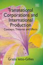 Transnational Corporations and International Production: Concepts, Theories & Effects by G. Ietto-Gillies