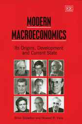 Modern Macroeconomics: Its Origins, Development & Current State by B. Snowdon