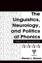 The Linguistics, Neurology, and Politics of Phonics by Steven L. Strauss