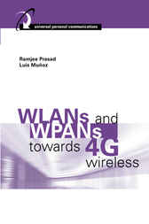 WLANs and WPANs towards 4G Wireless by Ramjee Prasad