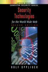 Security Technologies for the World Wide Web by Rolf Oppliger