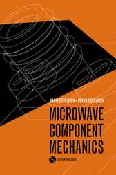 Microwave Component Mechanics by Harri Eskelinen