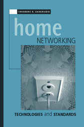 Home Networking Technologies and Standards by Theodore Zahariadis