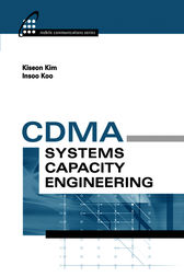 CDMA Systems Capacity Engineering by Kiseon Kim