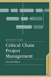 Critical Chain Project Management by Lawrence Leach