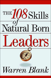 The 108 Skills of Natural Born Leaders by Warren BLANK