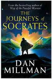 The Journeys of Socrates by Dan Millman