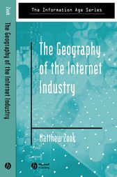 The Geography of the Internet Industry by Matthew Zook