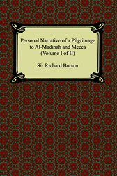 Personal Narrative of a Pilgrimage to Al-Madinah and Meccah by Sir Richard Burton