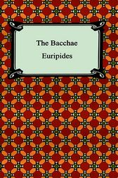 The Bacchae by Euripides