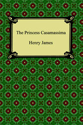 The Princess Casamassima by Henry James