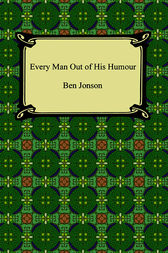 Every Man Out Of His Humour by Ben Jonson