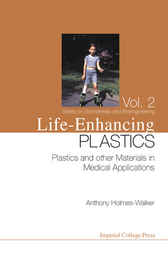 Life-enhancing Plastics by Anthony Holmes-Walker