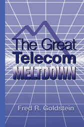 The Great Telecom Meltdown by Fred Goldstein