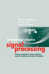 Statistical and Adaptive Signal Processing by Dimitris Manolakis
