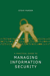 A Practical Guide to Managing Information Security by Steve Purser